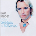 CD Cover Musicalstar Uwe Kröger from Broadway to Hollywood